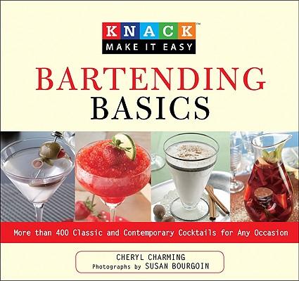Knack Bartending Basics By Charming, Cheryl/ Bourgoin, Susan (PHT)